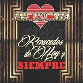 Play & Download Recuerdos De Hoy Y Siempre by Industria Del Amor | Napster