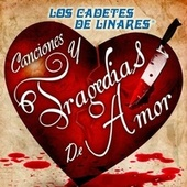 Play & Download Canciones Y Tragedias De Amor by Los Cadetes De Linares | Napster