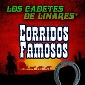 Play & Download Corridos Famosos by Los Cadetes De Linares | Napster