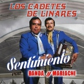 Play & Download Sentimiento Con Banda y Mariachi by Los Cadetes De Linares | Napster