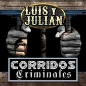 Play & Download Corridos Criminales by Luis Y Julian | Napster