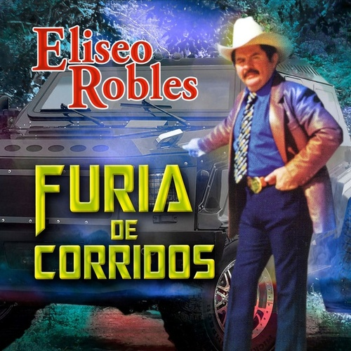 Play & Download Furia De Corridos by Eliseo Robles | Napster