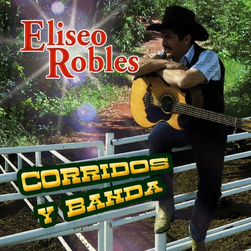 Play & Download Corridos Y Banda by Eliseo Robles | Napster