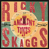 Play & Download Ancient Tones by Ricky Skaggs | Napster