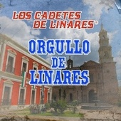 Play & Download Orgullo De Linares by Los Cadetes De Linares | Napster