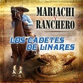 Play & Download Mariachi y Ranchero by Los Cadetes De Linares | Napster