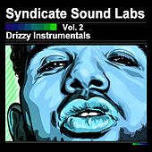 Play & Download Drizzy Instrumentals, Vol. 2 (Instrumentals) by Syndicate Sound Labs | Napster