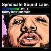 Play & Download Drizzy Instrumentals, Vol. 1 (Instrumentals) by Syndicate Sound Labs | Napster