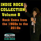 Indie Rock Collection, Vol. 8: Rock Gems from the 1960s to the 2010s by Various Artists