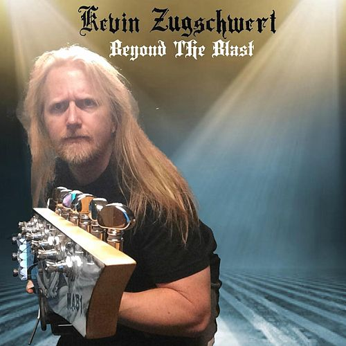 Play & Download Beyond the Blast by Kevin Zugschwert   Napster