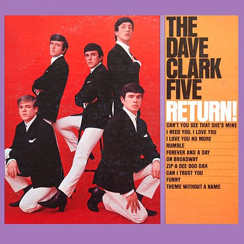 Play & Download Return! by The Dave Clark Five | Napster