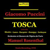Puccini: Tosca (Remastered - Sung in French) by Jane Rhodes, Albert Lance, Gabriel Bacquier, Gérard Serkoyan, Bernard Demigny, Aimé Doniat, Manuel Rosenthal