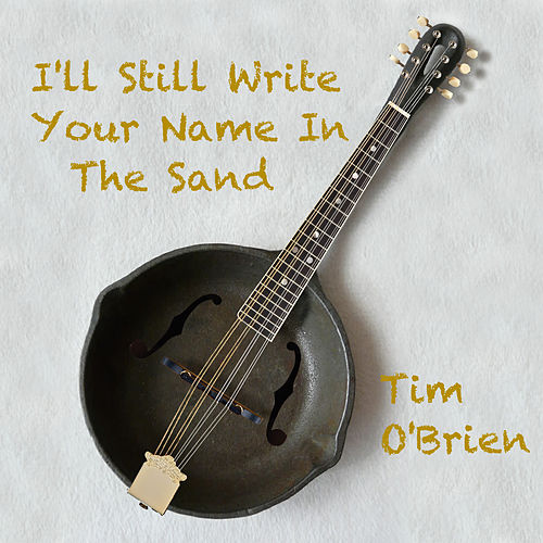 I'll Still Write Your Name In The Sand von Tim O'Brien