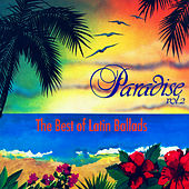 Paradise, Vol. 2: The Best Of Latin Ballads by Various Artists