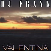 Play & Download Valentina by DJ Frank | Napster