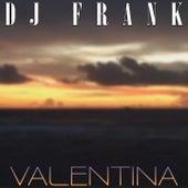 Valentina by DJ Frank