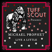 Play & Download Live a Little by Michael Prophet | Napster