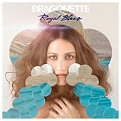 Play & Download Royal Blues by Dragonette | Napster
