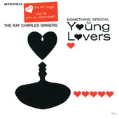 Play & Download Something Special For Young Lovers by Ray Charles Singers | Napster