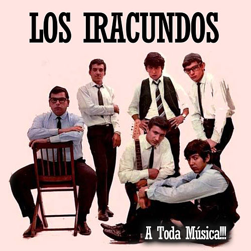 Play & Download A Toda Música!!! by Los Iracundos | Napster