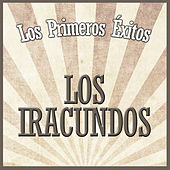 Play & Download Los Primeros Éxitos by Los Iracundos | Napster
