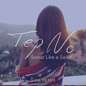 Swear Like a Sailor (Gire Remix) by Tep No