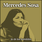 Play & Download La de los Humildes by Mercedes Sosa | Napster