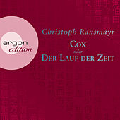 Cox oder Der Lauf der Zeit (Ungekürzte Autorenlesung) by Christoph Ransmayr