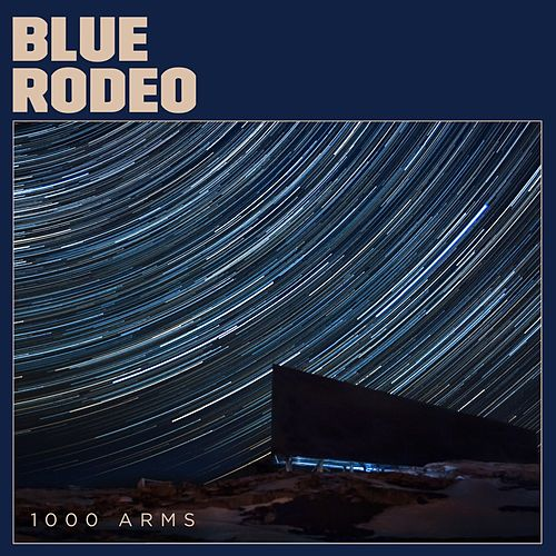 Play & Download 1000 Arms by Blue Rodeo | Napster