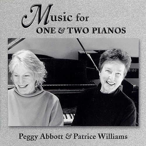 Play & Download Music for One and Two Pianos by Peggy Abbott & Patrice Williams | Napster