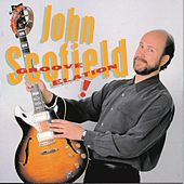 Play & Download Groove Elation! by John Scofield | Napster