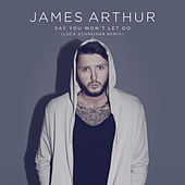 Say You Won't Let Go (Remix) by James Arthur
