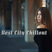 Best City Chillout by Various Artists
