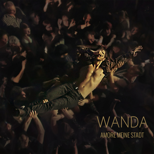Amore meine Stadt (Live) by Wanda