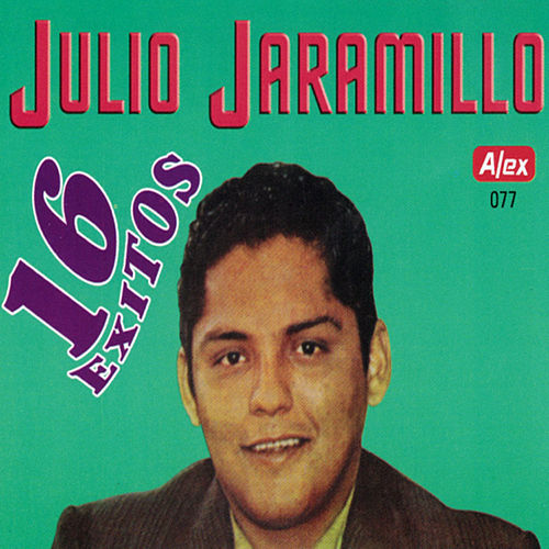 Play & Download 16 Exitos by Julio Jaramillo | Napster