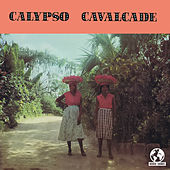 Calypso Cavalcade Vol. III (Digitally Remastered) by Various Artists