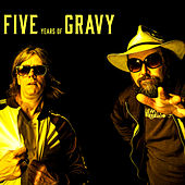 Play & Download Five Years of Gravy by Various Artists | Napster