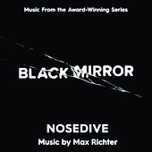 Black Mirror - Nosedive (Music From The Original TV Series) von Max Richter