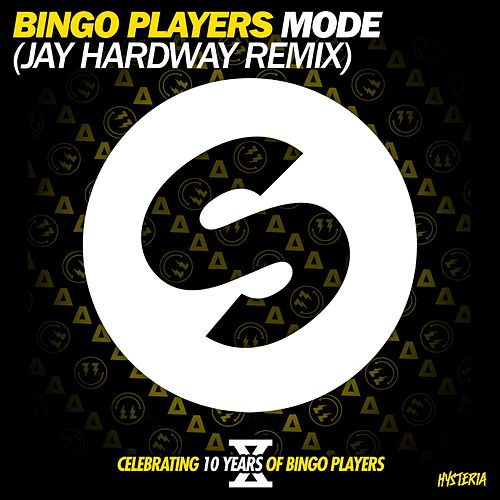 Play & Download Mode (Jay Hardway Remix) by Bingo Players | Napster