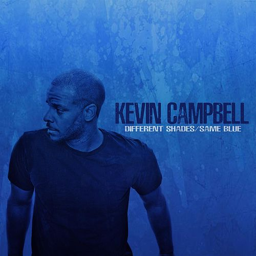 Different Shades / Same Blue by Kevin Campbell