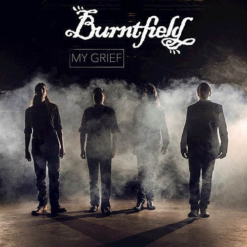 My Grief by Burntfield