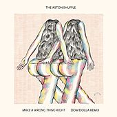 Play & Download Make A Wrong Thing Right (Dom Dolla Remix) by Aston Shuffle | Napster