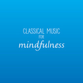 Play & Download Classical Music For Mindfulness by Various Artists | Napster