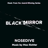 Play & Download Black Mirror - Nosedive by Max Richter | Napster