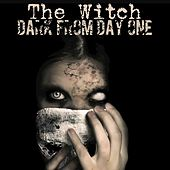 Play & Download The Witch by Darkfromdayone | Napster