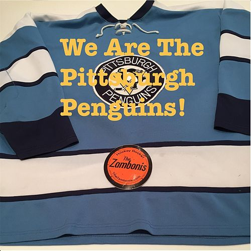 We Are the Pittsburgh Penguins! by The Zambonis