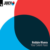 Play & Download Your Silent Face by Robbie Rivera | Napster