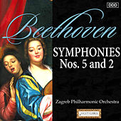 Beethoven: Symphonies Nos. 5 and 2 by Zagreb Philharmonic Orchestra