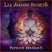 Play & Download Les Jardins Secrets by Patrick Bernard | Napster