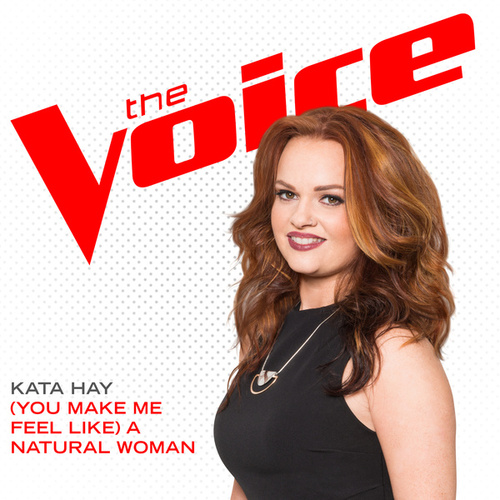 Play & Download (You Make Me Feel Like) A Natural Woman by Kata Hay | Napster